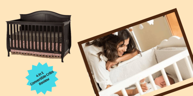 4 in 1 Convertible Cribs Review